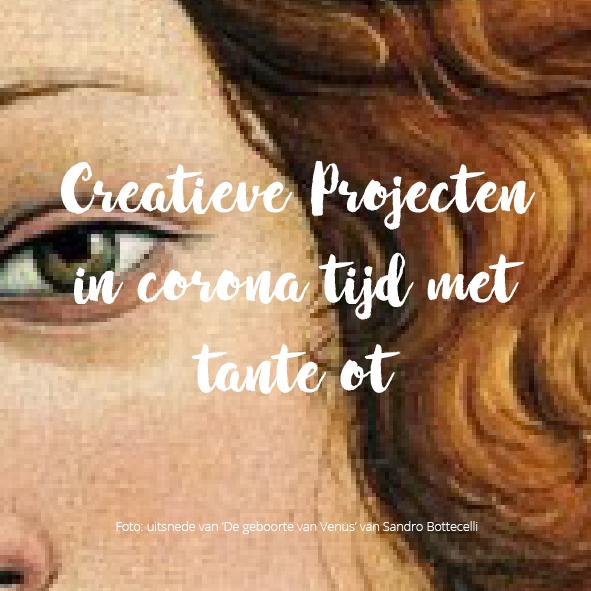 Creatieve projecten met tante ot in coronatijd